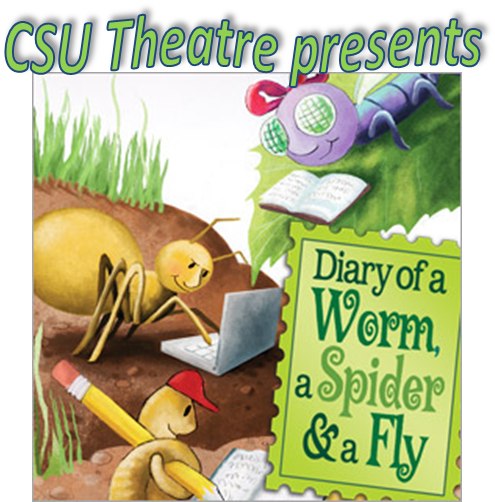 """Diary Of A Worm: CSU Theatre Presents """"Diary Of A Worm, A Spider, And A Fly"""