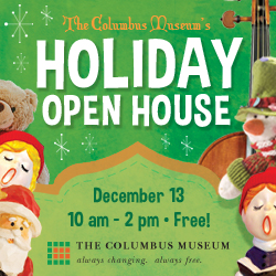 Holiday Open House at the Columbus Museum