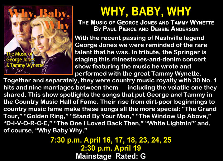 """Why, Baby, Why"" at the Springer Opera House"