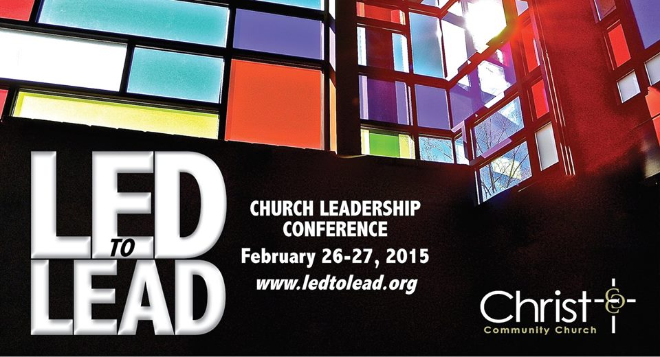 Led to Lead Church Leadership Conference @ Christ Community Church | Columbus | Georgia | United States