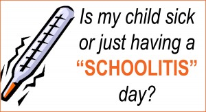 Is your child suffering from schoolitis?