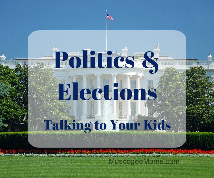 Politics and Elections: Talking to Your Kids