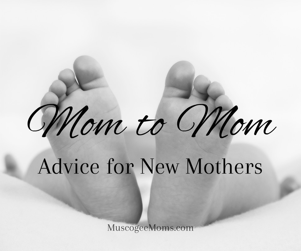 Mom to Mom: Advice for New Moms