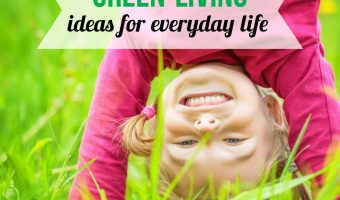Green Living: Ideas for everyday life