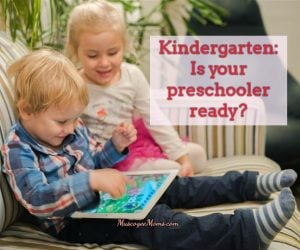 Kindergarten: Is your preschooler ready?