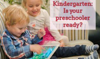 Kindergarten: Is your preschooler ready?