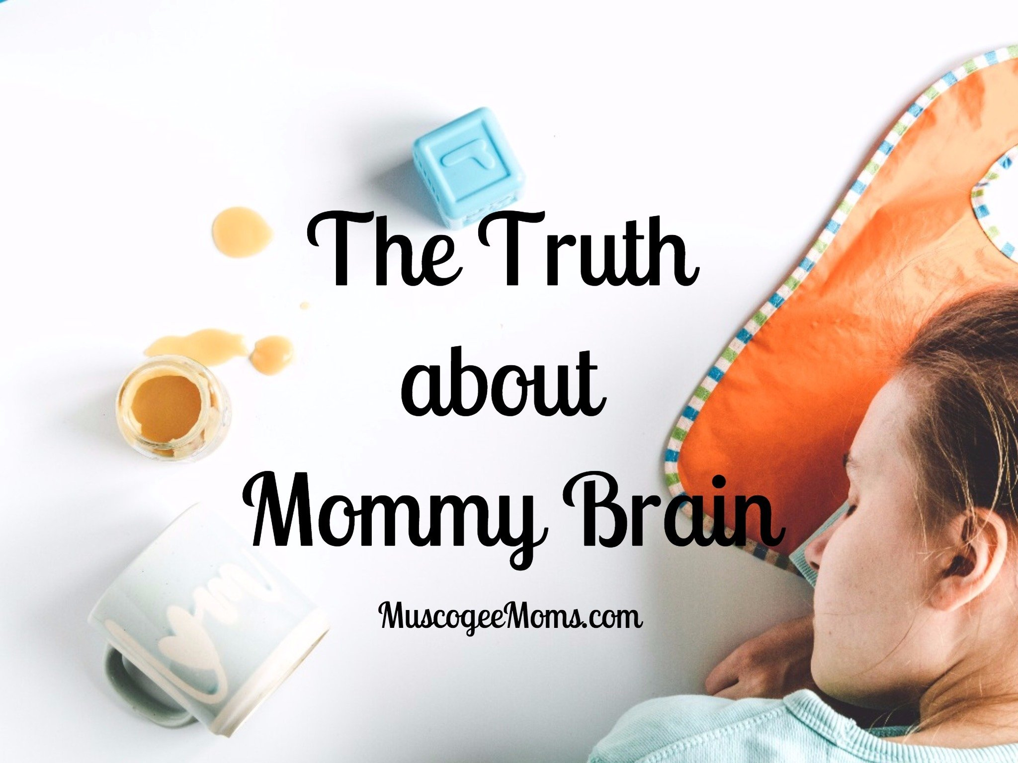 The Truth about Mommy Brain