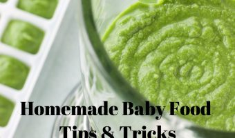 Homemade Baby Food Tips & Tricks