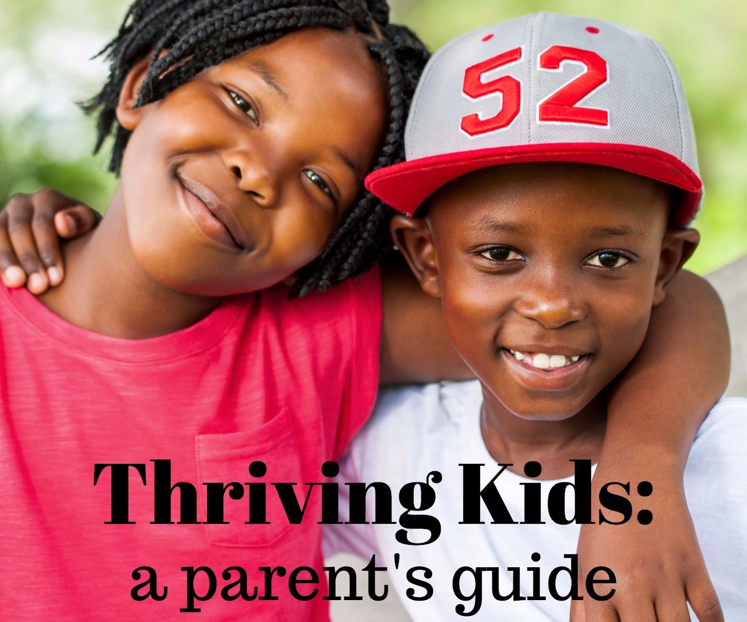Thriving Kids: a Parent's Guide