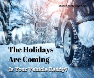 The Holidays Are Coming – Is Your Vehicle Ready?