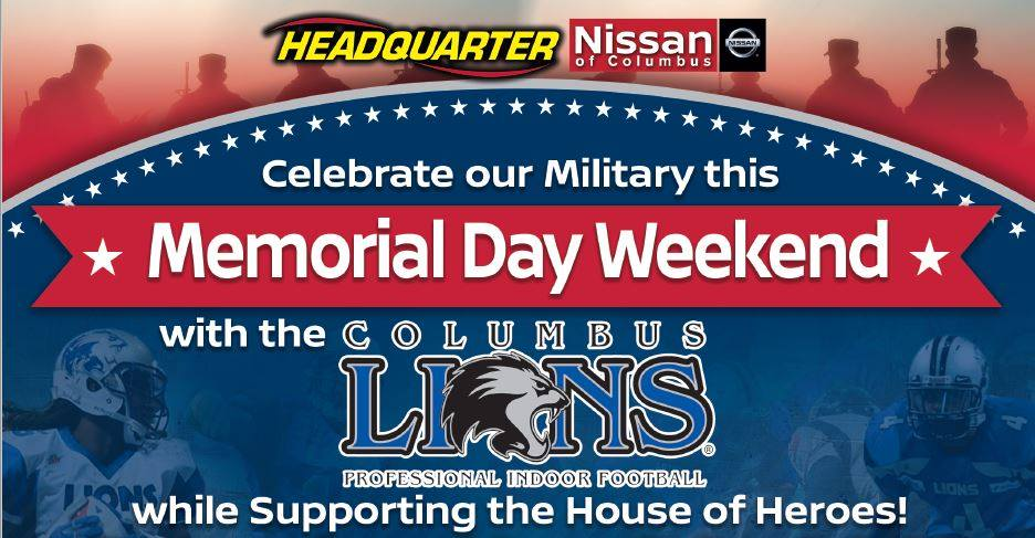 Celebrate Our Military This Memorial Day Weekend With The Columbus Lions  And Help Support The House Of Heroes!
