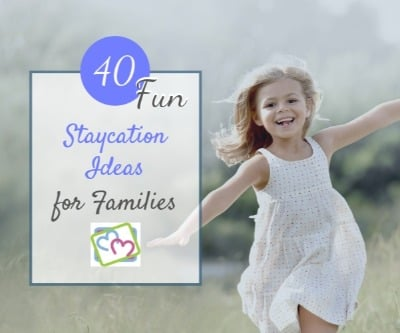 Spring Break: 40 Fun Staycation Ideas for Families
