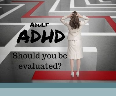 Adult ADHD: Should you be evaluated?