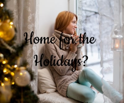 Home — or Anywhere but Home — for the Holidays?